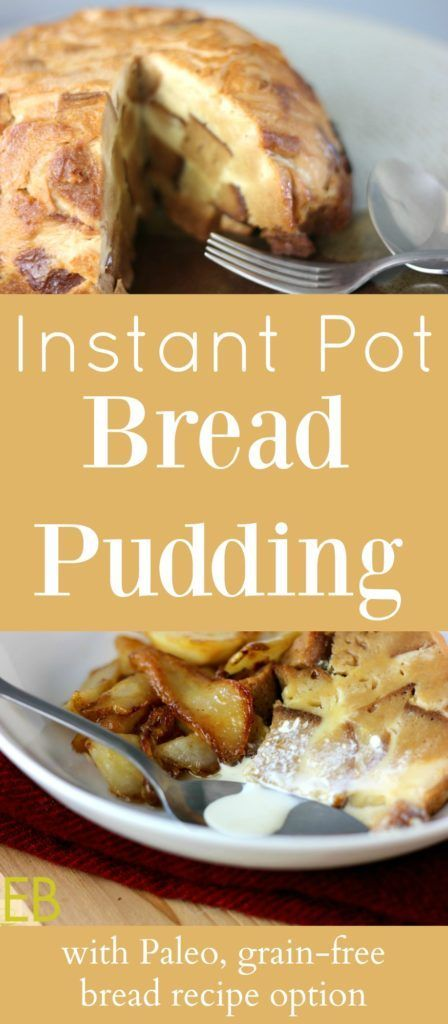 Instant Pot BREAD PUDDING {with Paleo, grain-free option} and Sauteed Caramelized Pears - Eat Beautiful
