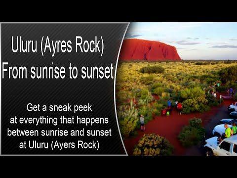 Uluru (Ayres Rock) From sunrise to sunset - YouTube