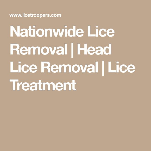 Nationwide Lice Removal | Head Lice Removal | Lice Treatment