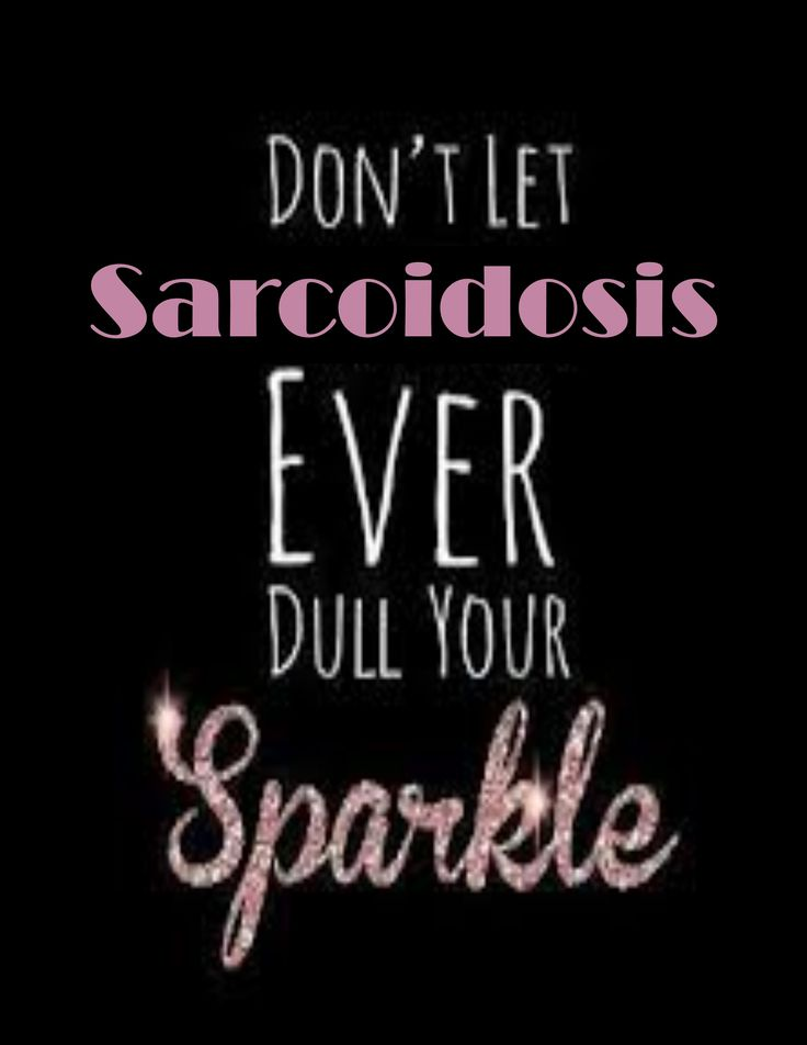 My body is my journal, and Sarcoidosis along with it's buddies is my story but I refuse to let it in any way Dull My Sparkle! You can turn off the sun, but I am still going to shine!