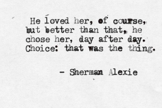 but better than that, he chose her...