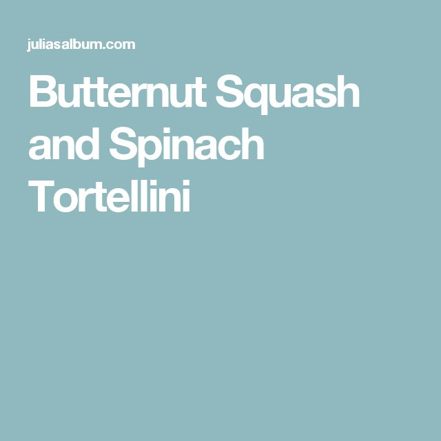 Butternut Squash and Spinach Tortellini #savortheseason #sweepstakes