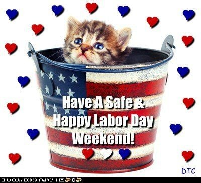 Happy Labor Day Weekend<3
