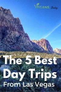 There's so much more to Las Vegas than The Strip! Check out the five best day trips to take from Las Vegas. For more on planning your trip to Las Vegas, visit www.vegansbaby.com