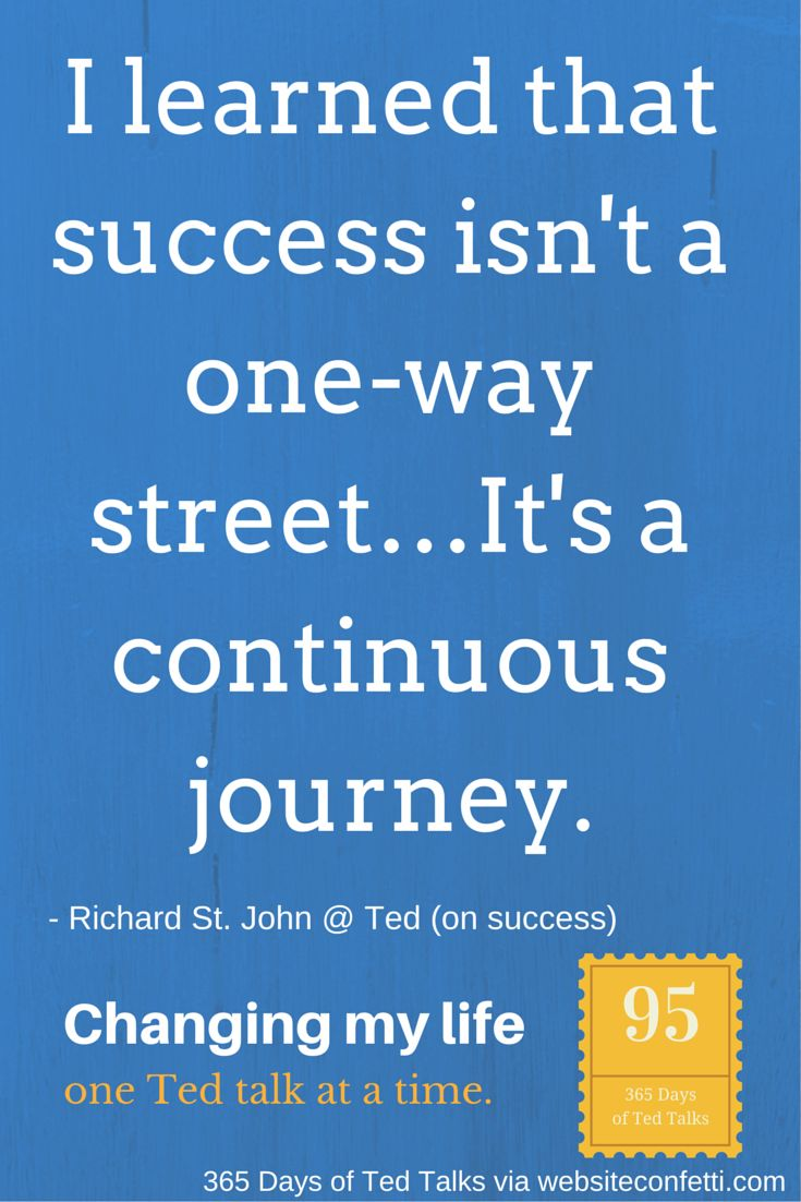 Day 95: Success is a continuous journey. A post inspired by Richard St. John