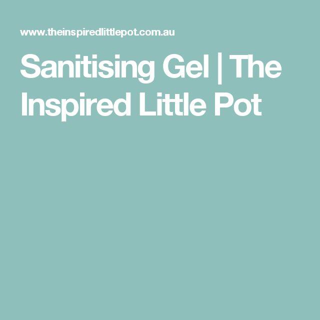 Sanitising Gel | The Inspired Little Pot