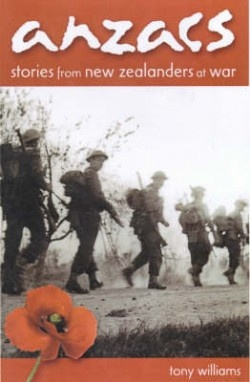 Anzacs : stories from New Zealanders at war