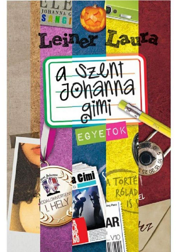 A Szent Johanna Gimi by Leiner Laura