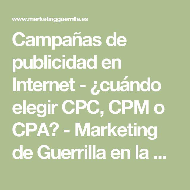 Campañas de publicidad en Internet - ¿cuándo elegir CPC, CPM o CPA? - Marketing de Guerrilla en la Web 2.0