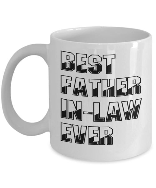 Father's Day Coffee Mug- Best Father-In-Law Ever White Mug #fatherinlaw #dad #daddy #mugs