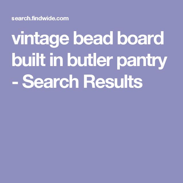 vintage bead board built in butler pantry - Search Results