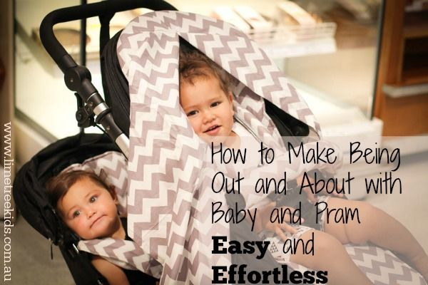 How to Make Being Out and About with a Baby and Pram Easy and Effortless  #limetreekids #play #kids #fun #limetreemummablog