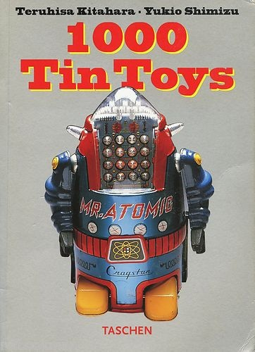✝☮✿★ ROBOT ✝☯★☮  Vintage Tin Toys Over 1 000 Names Makers Dates Dimensions Illustrated Book | eBay