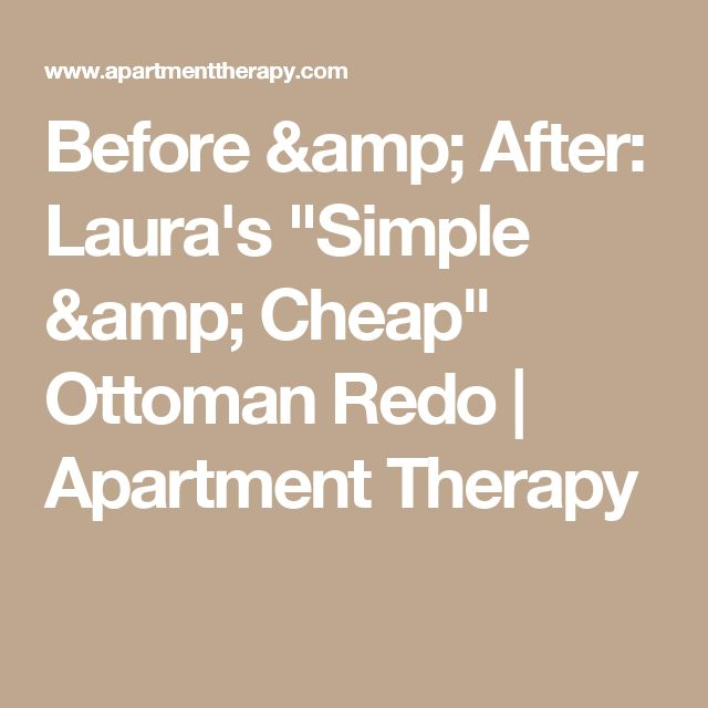"Before & After: Laura's ""Simple & Cheap"" Ottoman Redo 