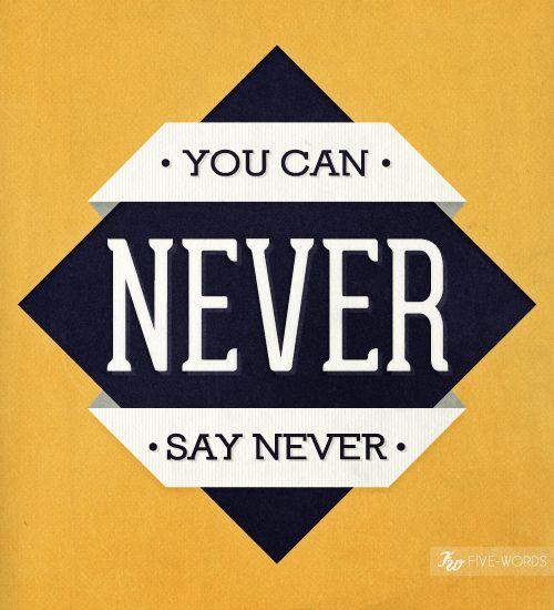 Never Say NeverDoors Open