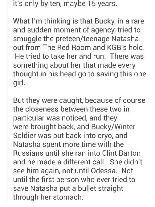 The Red Room Theory 4/4 I prefer the romantic WinterWidow take on this personally so Natasha would have to be a bit older for it to work, but it still would.  He could have been taken in and out of cryo freeze while he trained her over the years and their connection grew to a romantic one.