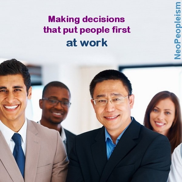 People are important, so let's find ways to put people first... at work.