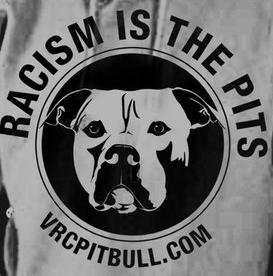 Racism is the Pits !! I <3 Tia Maria Tores & Her Family , Her workers at Villalobos Rescue Center ( Featured on Animal Planet's Pit Bulls & Parolees )