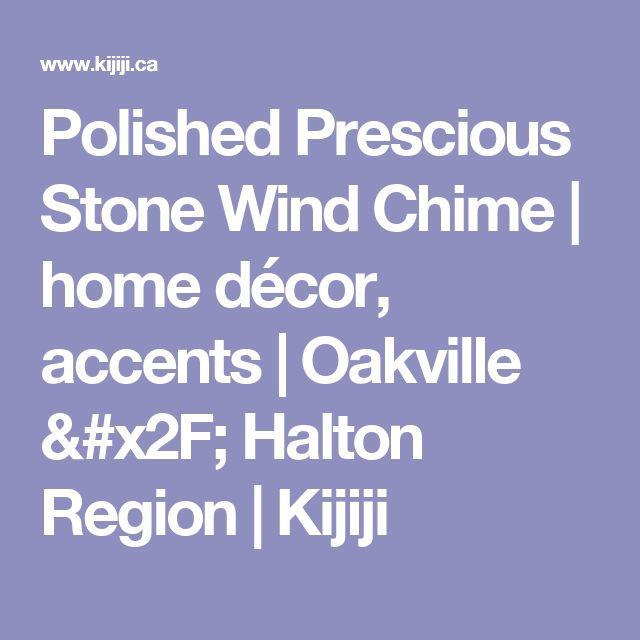 Polished Prescious Stone Wind Chime | home décor, accents | Oakville / Halton Region | Kijiji