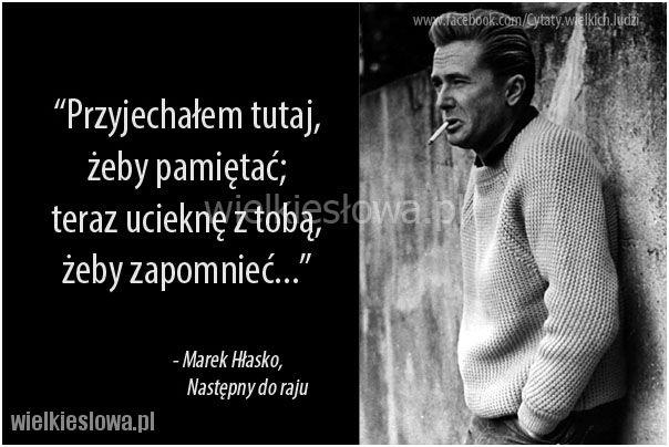 Przyjechałem tutaj, żeby pamiętać... #Hłasko-Marek,  #Wspomnienia-i-pamięć