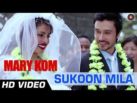 SUKOON MILA OFFICIAL VIDEO   Mary Kom   Priyanka Chopra   Arijit Singh   HD