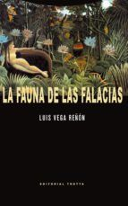 LA FAUNA DE LAS FALACIAS. Luis Vega Reñon. Localización: 165/VEG/fau