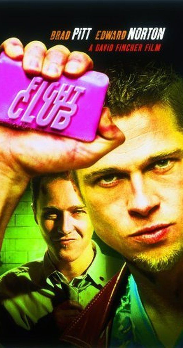 Directed by David Fincher.  With Brad Pitt, Edward Norton, Helena Bonham Carter, Meat Loaf. An insomniac office worker, looking for a way to change his life, crosses paths with a devil-may-care soap maker, forming an underground fight club that evolves into something much, much more...