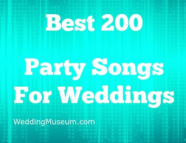 200 Best Party Songs For Weddings 2018