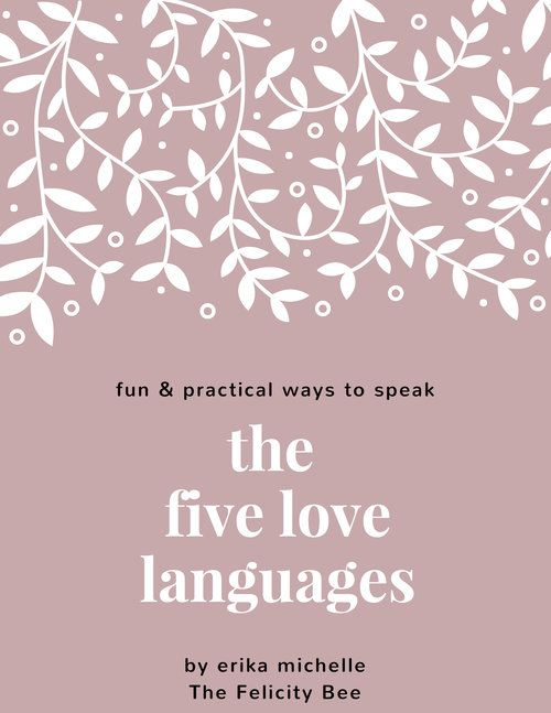 Fun And Practical Ways To Speak The Five Love Languages The Best