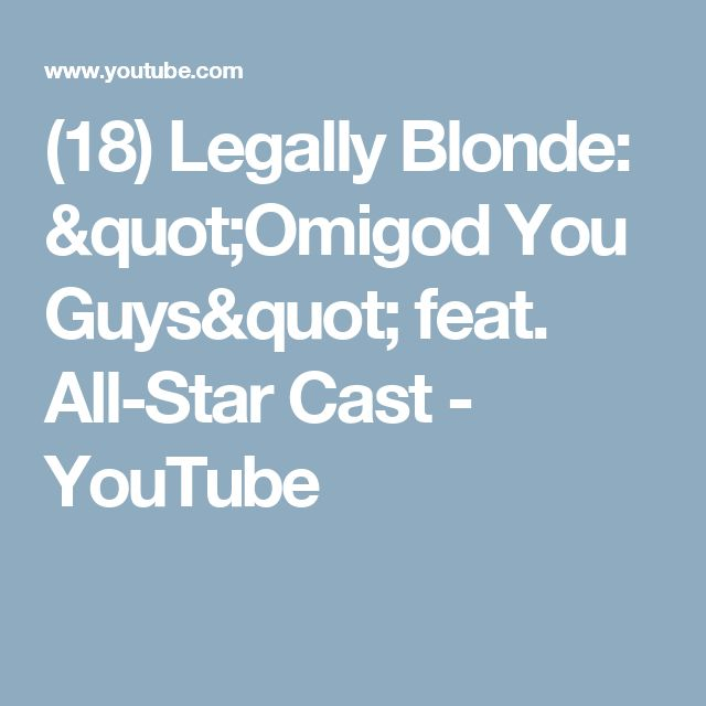 "(18) Legally Blonde: ""Omigod You Guys"" feat. All-Star Cast - YouTube"