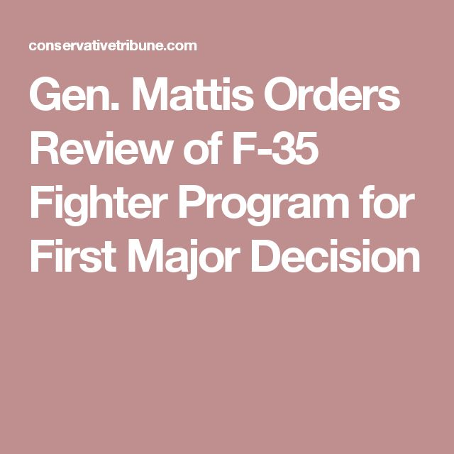 Gen. Mattis Orders Review of F-35 Fighter Program for First Major Decision