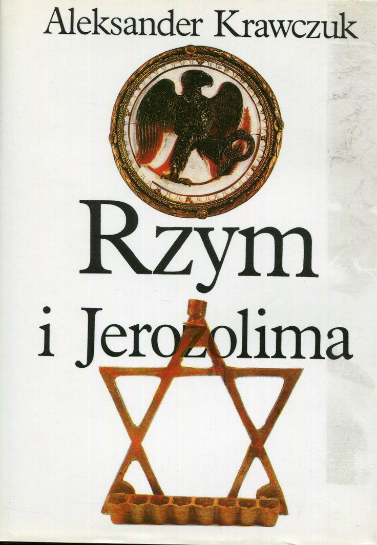 """""""Rzym i Jerozolima"""" Aleksander Krawczuk Cover by Jolanta Barącz Published by Wydawnictwo Iskry 1996"""
