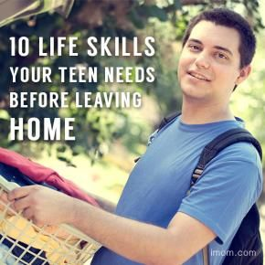 10 Life Skills Your Teen Needs Before Leaving Home | iMOM