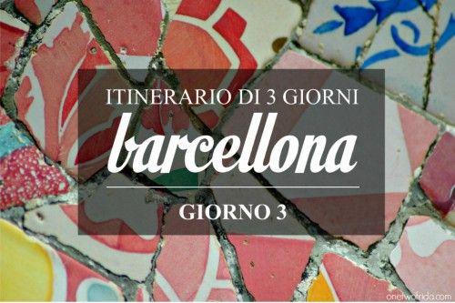 Itinerario di 3 giorni a Barcellona - terzo giorno