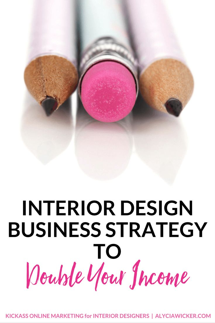 Interior Design Business Strategy To Double Your Income