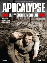 Apocalypse, la première guerre mondiale (Isabelle Clarke, Daniel Costelle) 2014