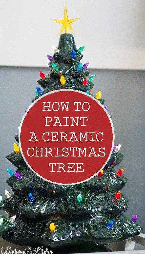 Paint Your Own Ceramic Christmas Tree With Light Kit Gathered In The Kitchen Christmas Tree Painting Ceramic Christmas Trees Christmas Tree Ornaments