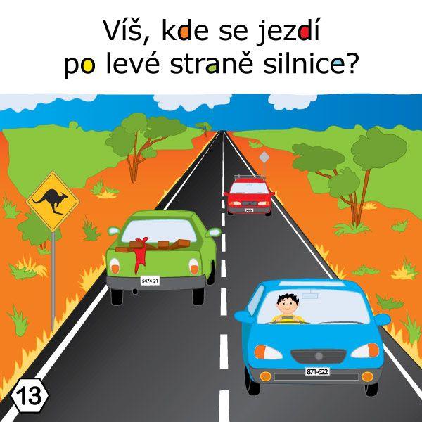 Víš, kde se jezdí po levé straně silnice?