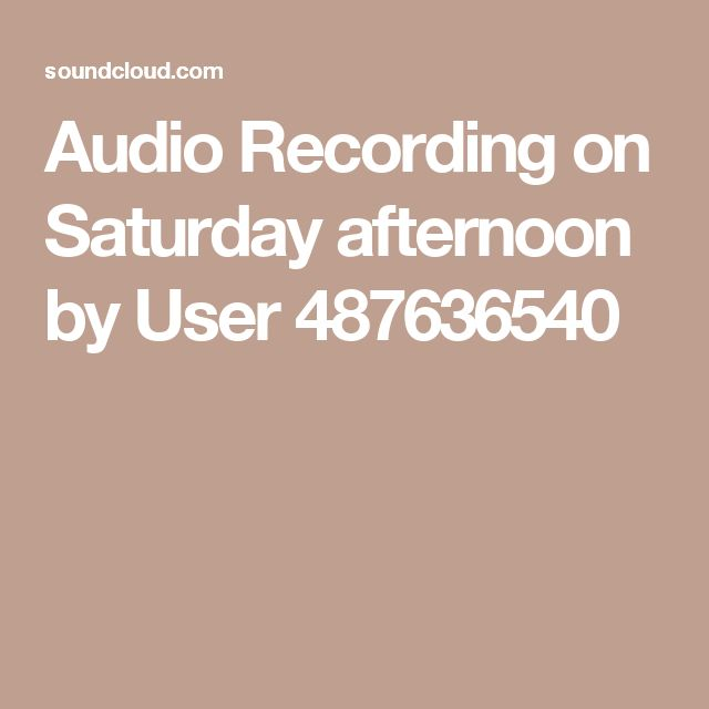 Audio Recording on Saturday afternoon by User 487636540