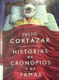 Historias de Cronopios  y Famas, de Julio Cortázar