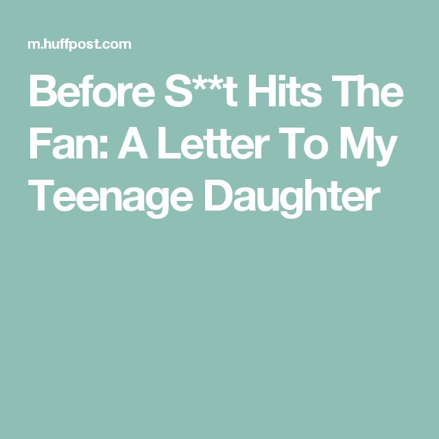 Before S**t Hits The Fan: A Letter To My Teenage Daughter