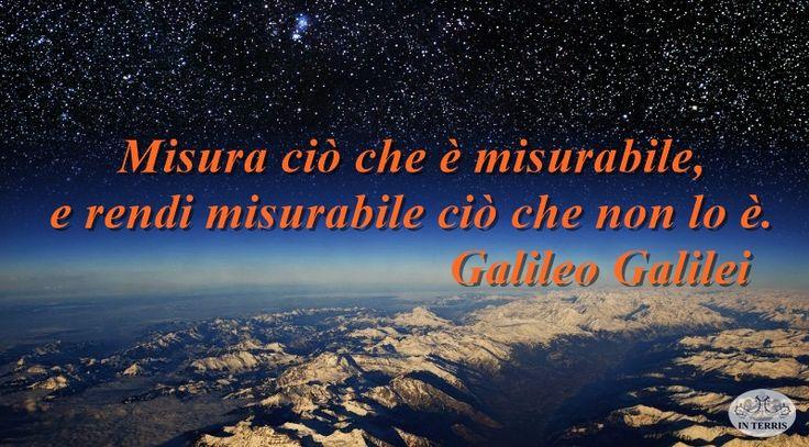 Misura ciò che è misurabile, e rendi misurabile ciò che non lo è #Galileo #spazio #terra #scienza Seguici su --> www.interris.it