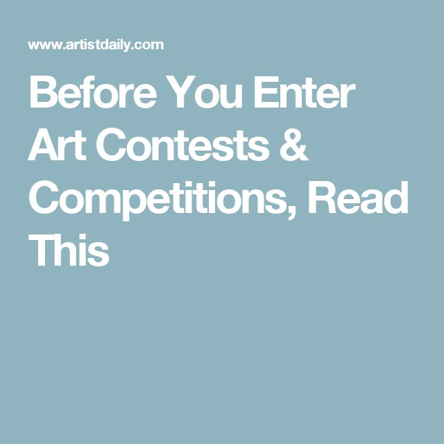 Before You Enter Art Contests & Competitions, Read This