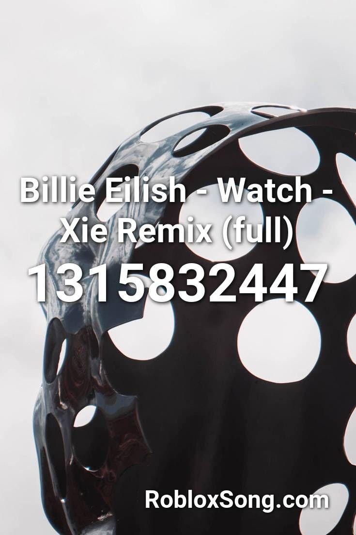 Billie Eilish Watch Xie Remix Full Roblox Id Roblox Music
