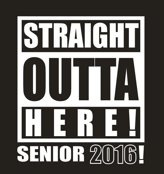 Senior Shirt 2016 Straight Outta Here Senior Tshirt Graduation Shirt Graduation Gift Senior High School Gift Class Shirt Open House Gift 500