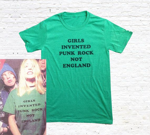 Girls Invented Punk Rock Not England T-Shirt. as by PalletTees