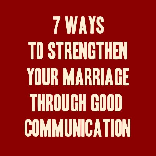 7 Ways to Strengthen Your Marriage Through Good Communication >>>…