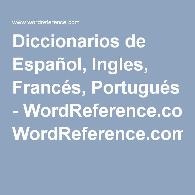 Diccionarios de Español, Ingles, Francés, Portugués - WordReference.com