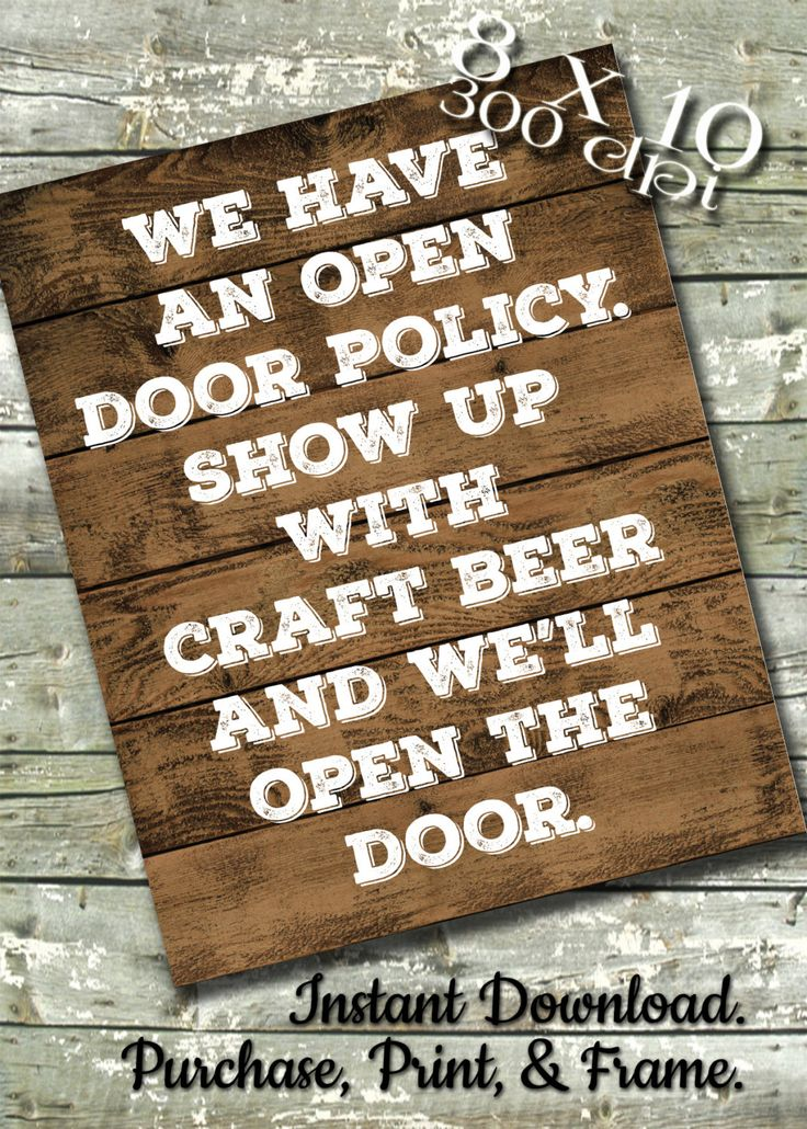 We Have an Open Door Policy.  Show Up with Craft Beer and We'll Open the Door. ~ INSTANT DOWNLOAD ~ Typography Beer Art Print by GitWitPrint on Etsy https://www.etsy.com/listing/223782401/we-have-an-open-door-policy-show-up-with