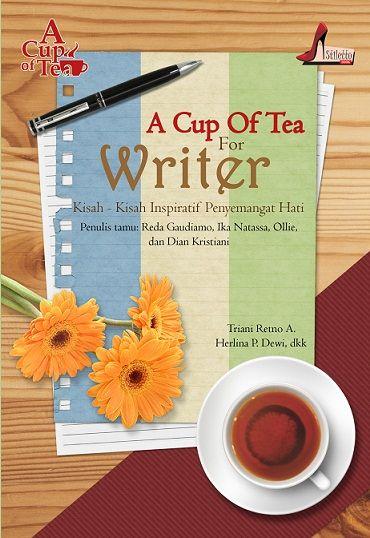 A Cup of Tea for Writer - Triani Retno & Herlina P Dewi dkk  Belakangan ini, menulis terdengar sangat seksi. Begitu banyak orang yang ingin menjadi penulis. Namun, jalan menuju dunia penuh pesona itu tak selalu mulus. Hanya mereka yang bertekad kuat yang mampu bertahan. Hanya mereka yang mampu menjaga pijar semangat yang dapat terus melangkah di jalan ini.  http://stilettobook.com/index.php?page=buku&id=3